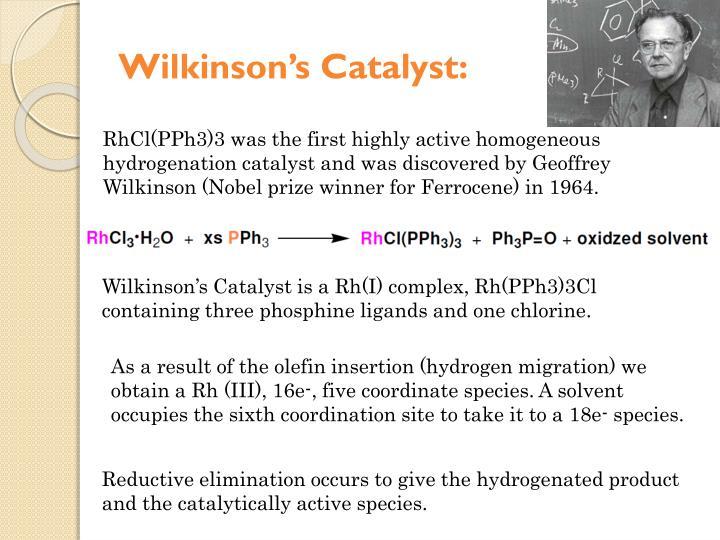 Wilkinson's Catalyst: