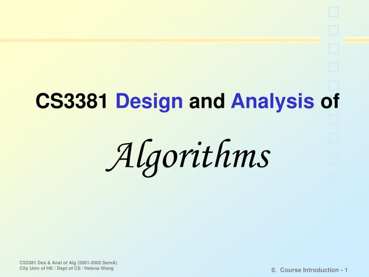 cs3381 design and analysis of algorithms n.