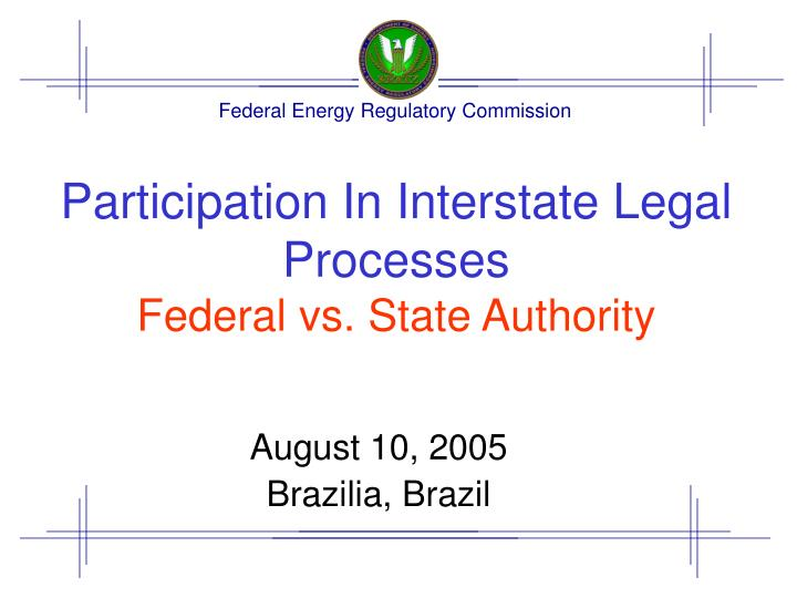 participation in interstate legal processes federal vs state authority n.