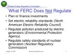 what ferc does not regulate