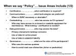 when we say policy issue areas include 1 2