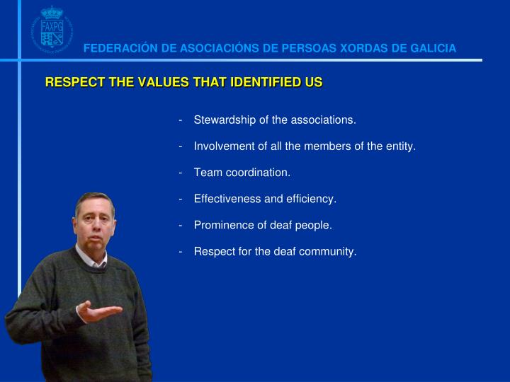 RESPECT THE VALUES THAT IDENTIFIED