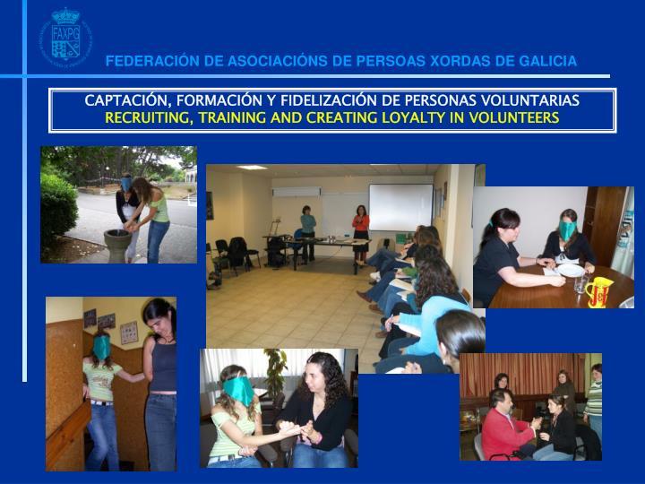 CAPTACIÓN, FORMACIÓN Y FIDELIZACIÓN DE PERSONAS VOLUNTARIAS