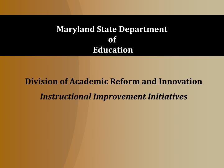 division of academic reform and innovation instructional improvement initiatives n.