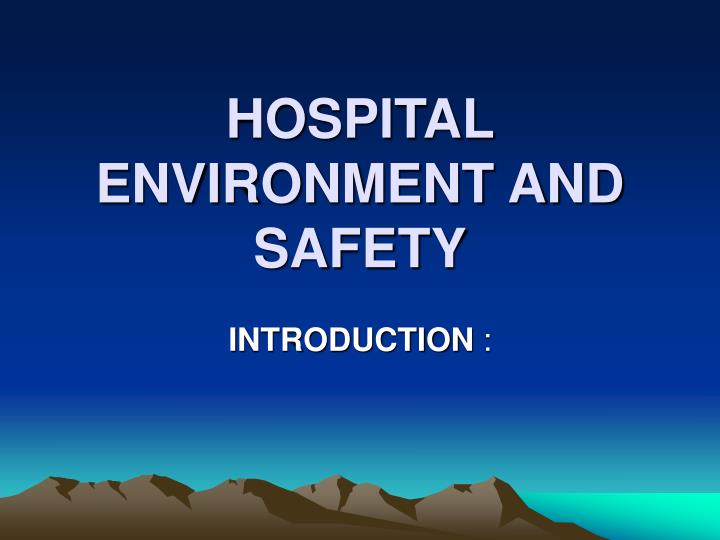 hospital environment and safety n.