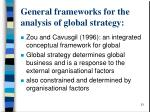 general frameworks for the analysis of global strategy1