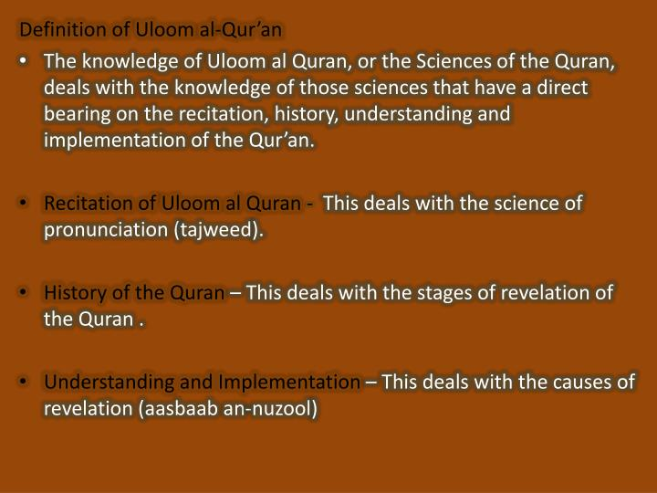 Ppt an introduction to uloom al quran powerpoint presentation the knowledge of uloom al quran or the sciences of the quran deals with the knowledge of those sciences that have a direct bearing on the recitation toneelgroepblik Choice Image