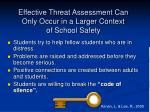 effective threat assessment can only occur in a larger context of school safety1