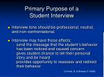 primary purpose of a student interview