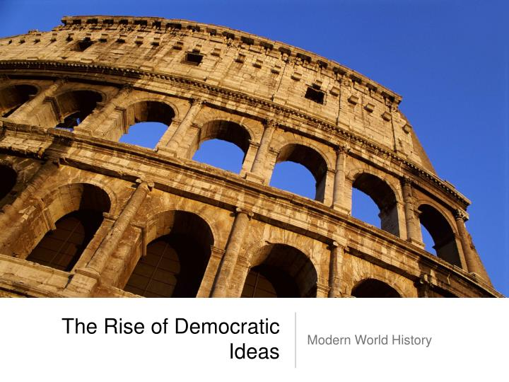the rise of democratic ideas n.