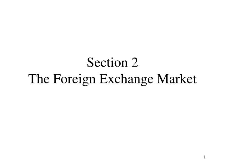 section 2 the foreign exchange market n.