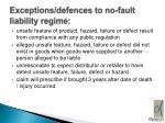 exceptions defences to no fault liability regime