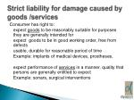 strict liability for damage caused by goods services