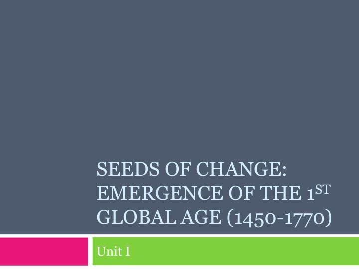 seeds of change emergence of the 1 st global age 1450 1770 n.