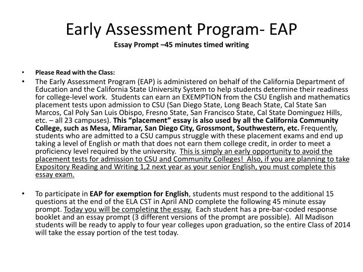early assessment program essay Assessment in early childhood  for determining program quality, and for communicating with others  assessment practices encompass a range of instruments and .