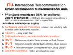 itu international telecommunication union mezin rodn telekomunika n unie