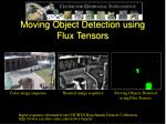 moving object detection using flux tensors