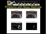 problems with basic methods