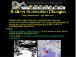 sudden illumination changes cloud movements light switch etc
