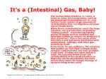 it s a intestinal gas baby