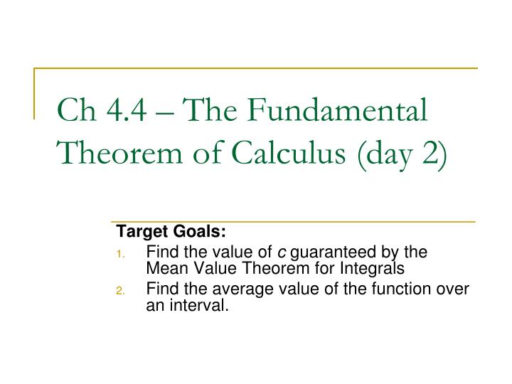 ch 4 4 the fundamental theorem of calculus day 2 n.