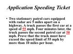 application speeding ticket