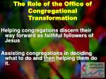 t he role of the office of congregational transformation