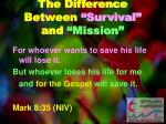 the difference between survival and mission