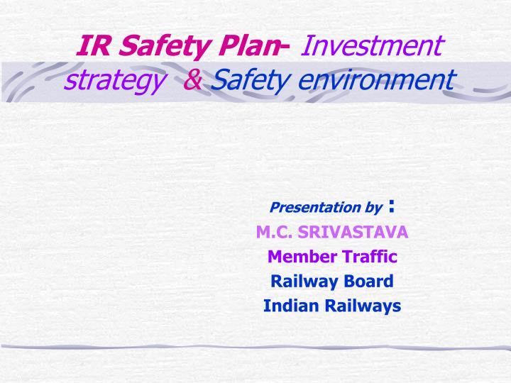 ir safety plan investment strategy safety environment n.