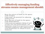 effectively managing funding streams means management should