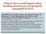 what is the overall impact when funding streams are not properly managed con t