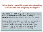 what is the overall impact when funding streams are not properly managed