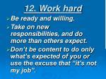 12 work hard