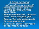 5 keep personal information to yourself