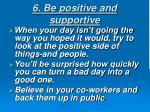 6 be positive and supportive