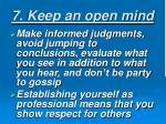 7 keep an open mind