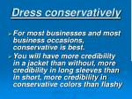 dress conservatively