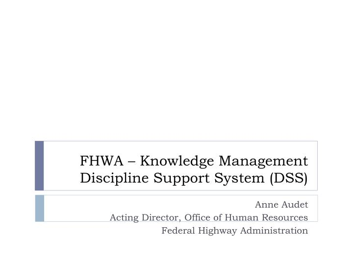 fhwa knowledge management discipline support system dss n.