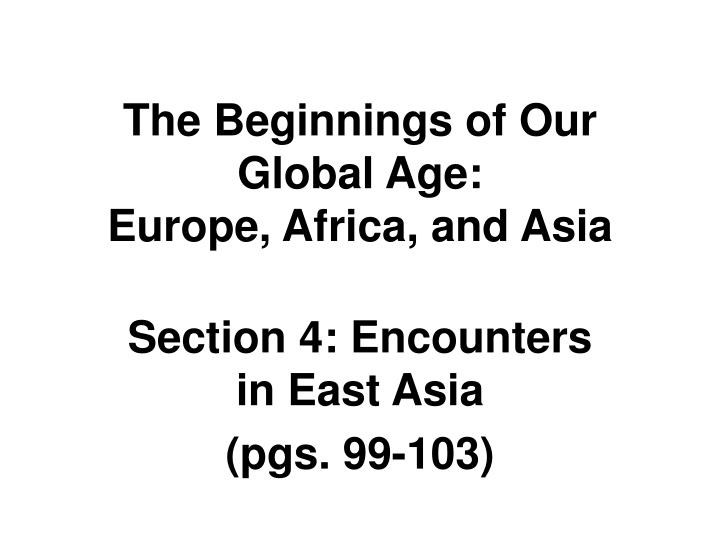 the beginnings of our global age europe africa and asia n.