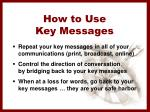 how to use key messages
