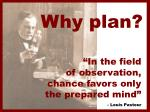 in the field of observation chance favors only the prepared mind louis pasteur