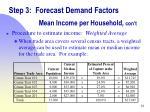 step 3 forecast demand factors mean income per household con t2