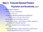 step 3 forecast demand factors population and households con t2