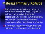 materias primas y aditivos4