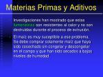 materias primas y aditivos44