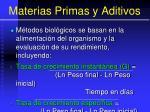 materias primas y aditivos70