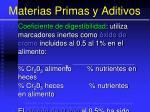 materias primas y aditivos71