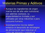 materias primas y aditivos84