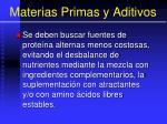 materias primas y aditivos85