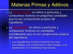 materias primas y aditivos9